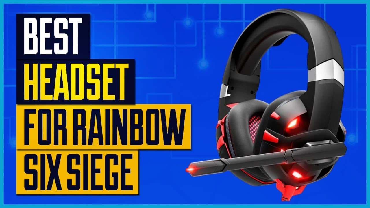 Best Headsets for Rainbow Six Siege